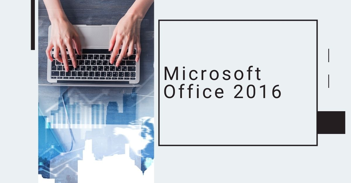 Microsoft Office 2016 – New Features