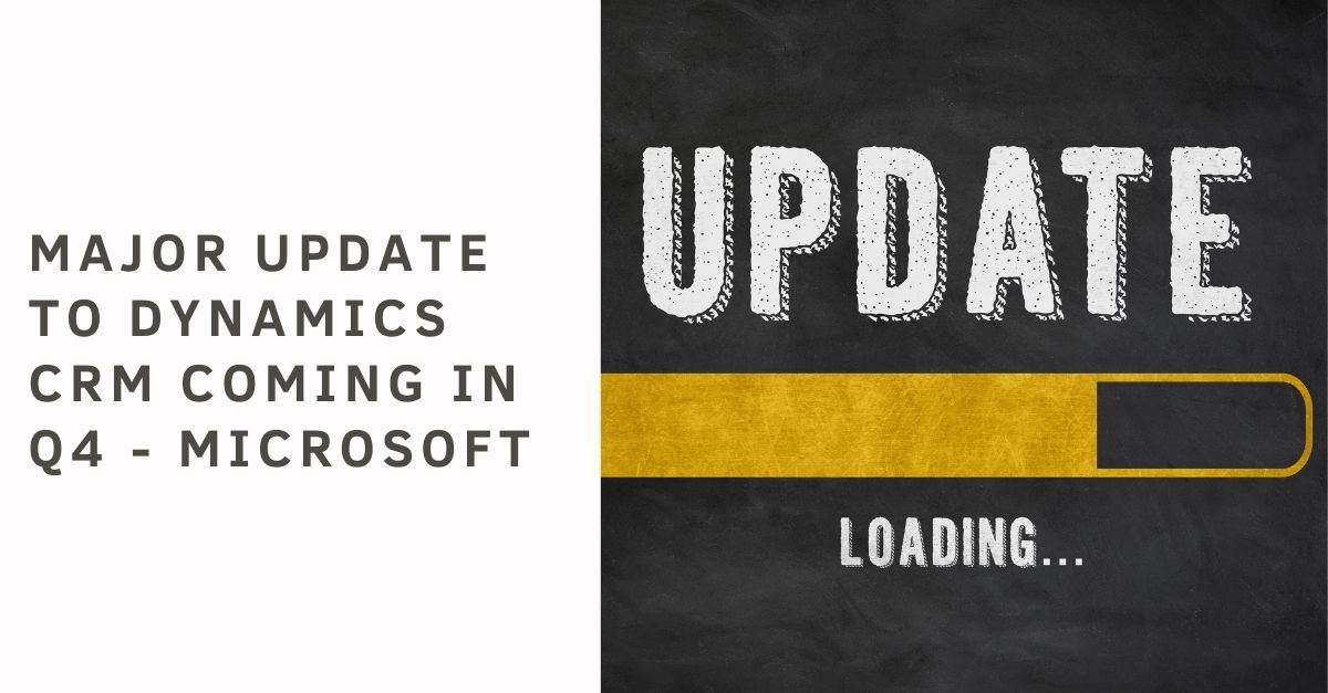 Major Update To Dynamics CRM Coming In Q4 – Microsoft