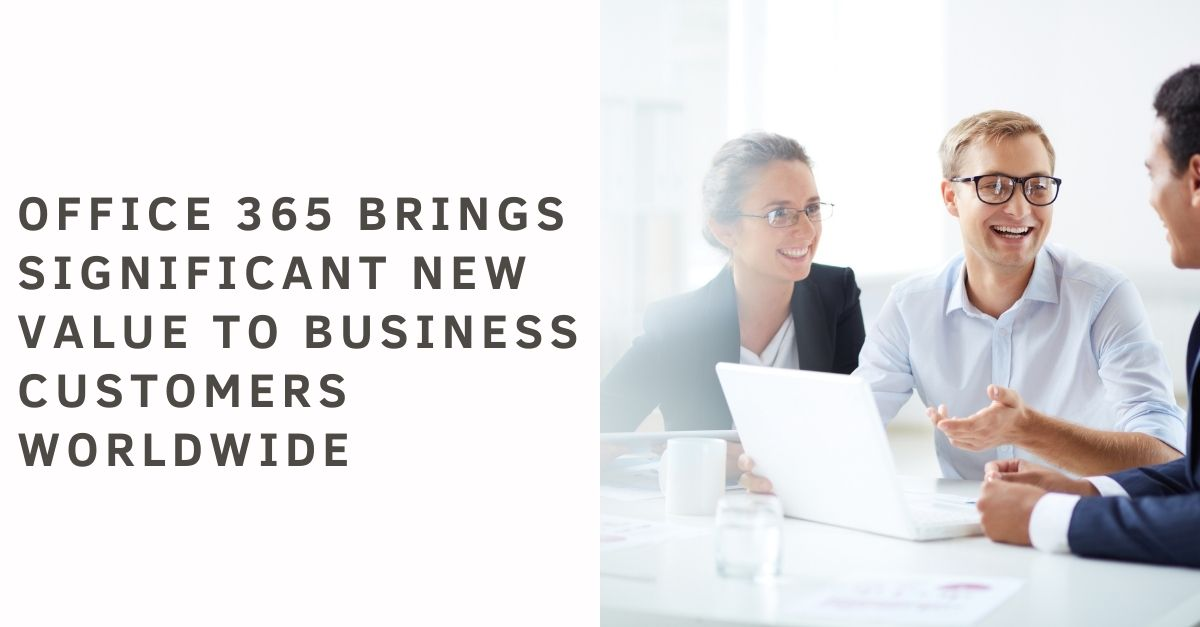 Office 365 brings significant new value to business customers worldwide