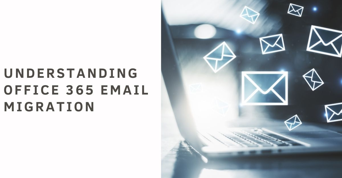 Understanding Office 365 Email Migration