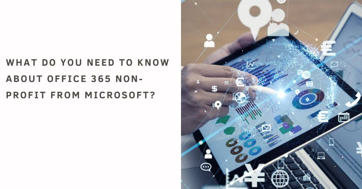 How Can Office 365 from Microsoft Benefit the Non-Profit Organizations?