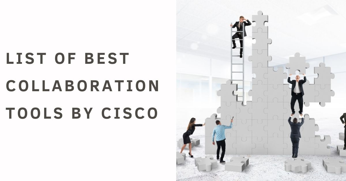List of Best Collaboration Tools by CISCO