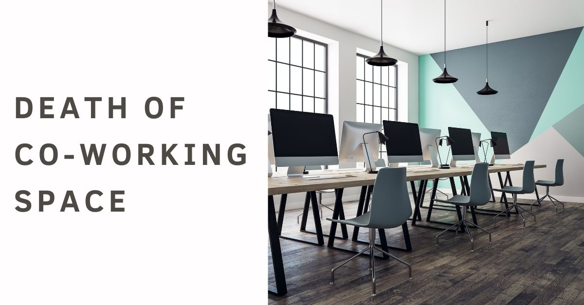 Death of Co-Working space