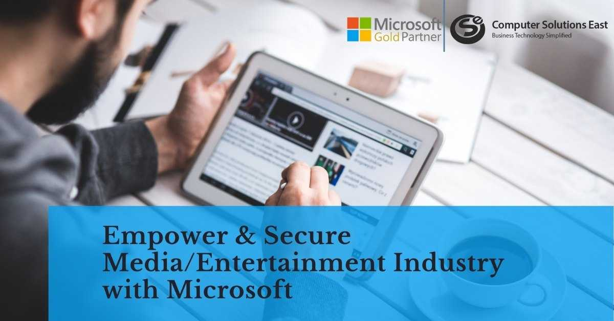 Empower Media and Entertainment Organizations to Achieve More