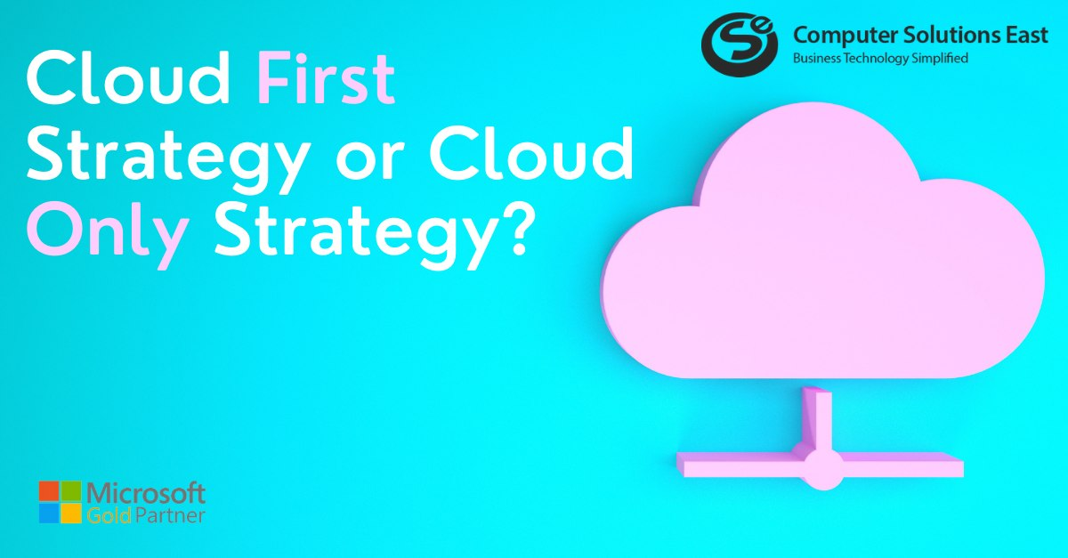 Cloud First Strategy or Cloud Only Strategy