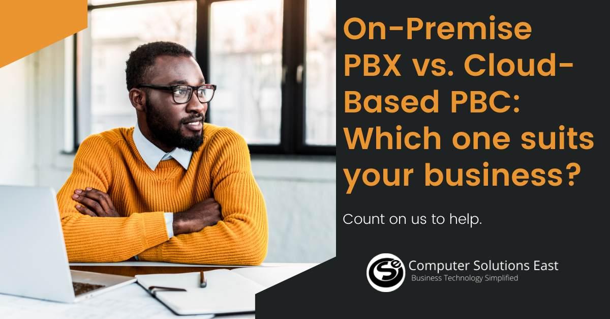 On-Premise PBX Vs. Cloud-Based PBX: 5 Things to consider before choosing one.