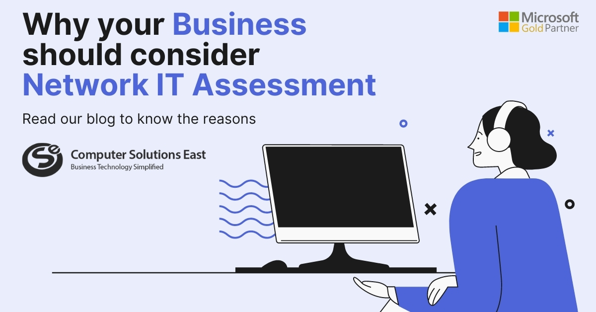 5 Reasons why your Business should consider network IT Assessment