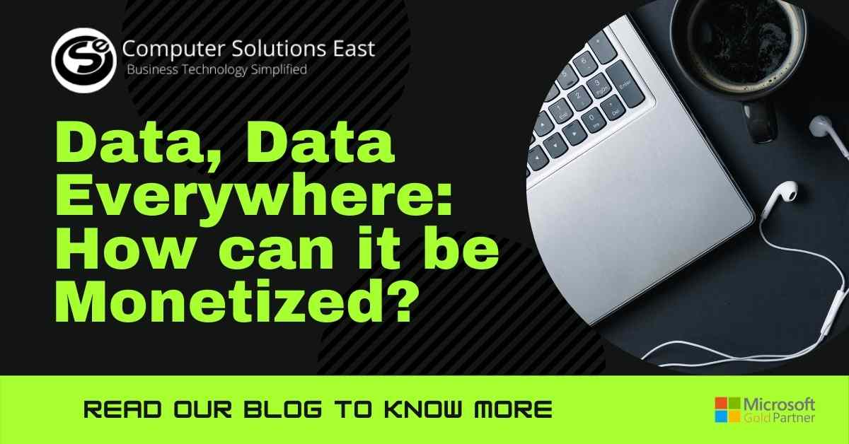 Data, Data Everywhere: How can it be Monetized?
