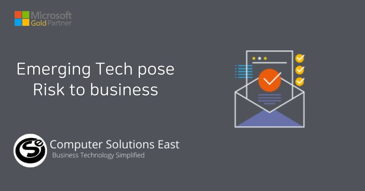 Emerging tech pose risk to business. Here's how to tackle it