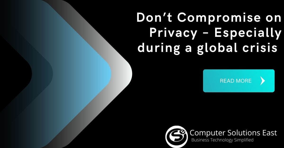 Don't Compromise on Privacy – Especially during a global crisis