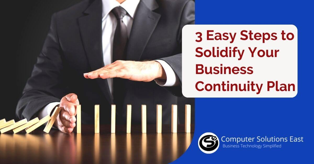 3 Easy Steps to Solidify Your Business Continuity Plan