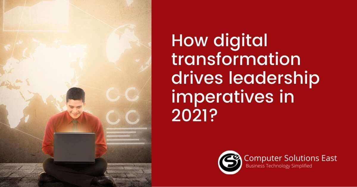 How digital transformation drive leadership imperatives in 2021?