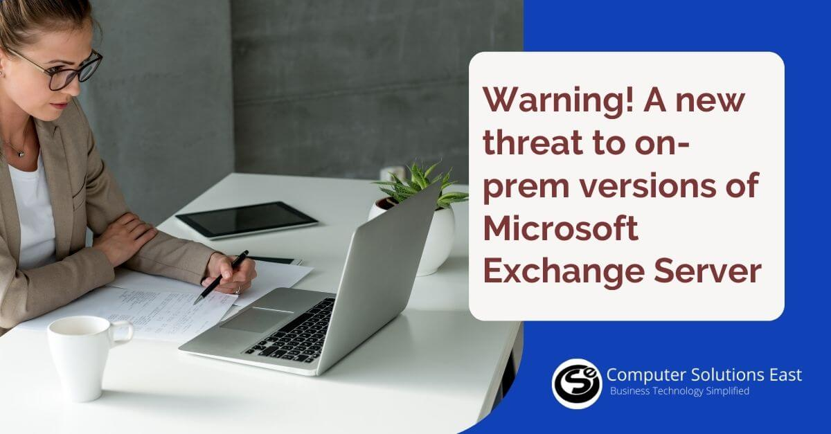 Warning! A new threat to on-prem versions of Microsoft Exchange Server