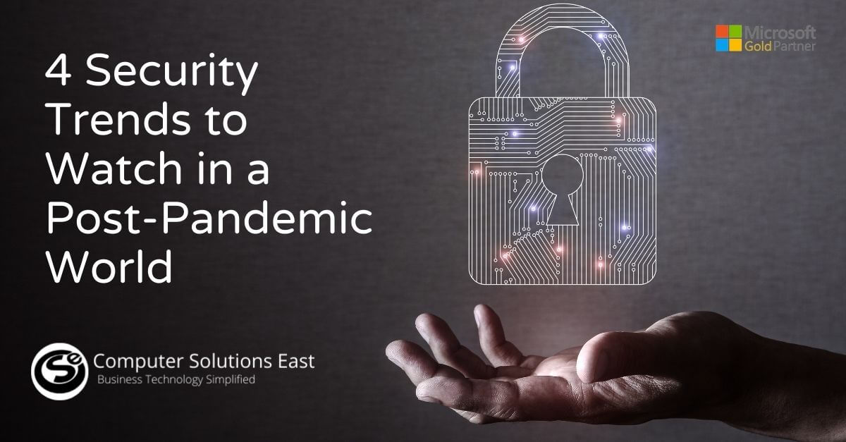 4 Security Trends to Watch in a Post-Pandemic World