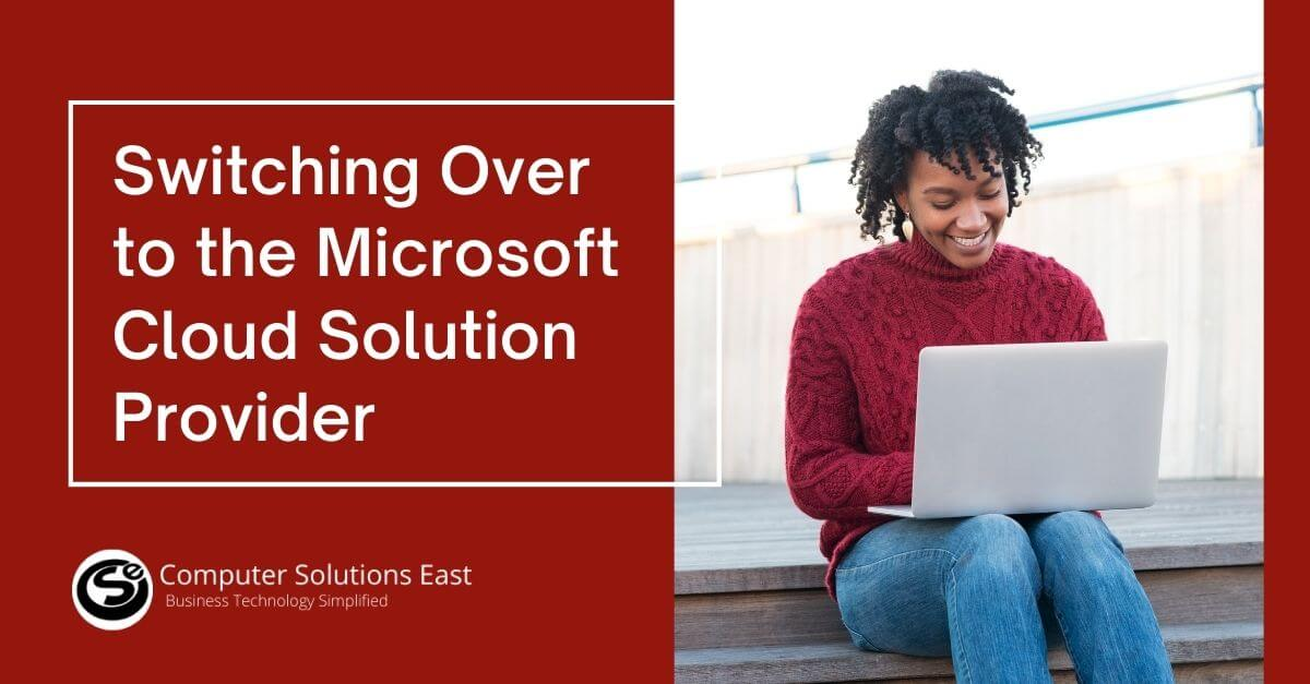 Switching Over to the Microsoft Cloud Solution Provider