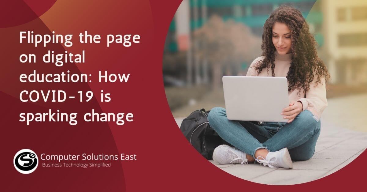 Flipping the page on digital education: How COVID-19 is sparking change