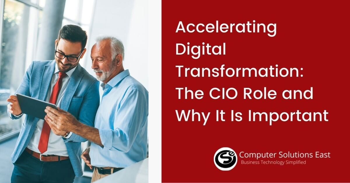 Accelerating Digital Transformation: The CIO Role and Why It Is Important