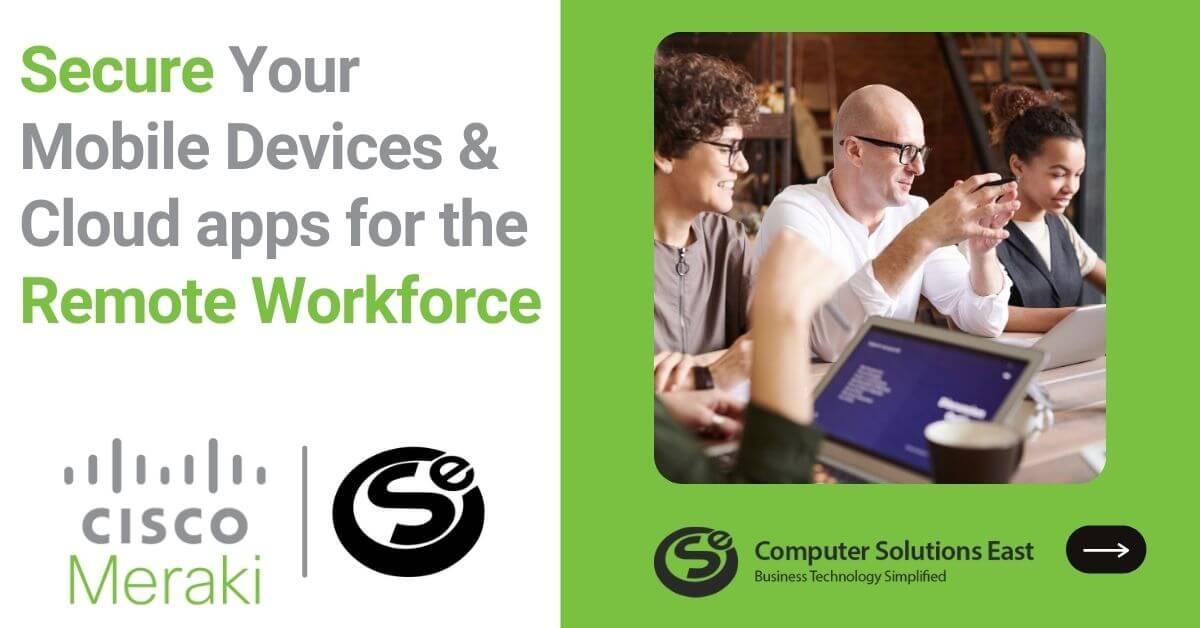 How to Secure Mobile Devices and Cloud Applications for a Remote Workforce