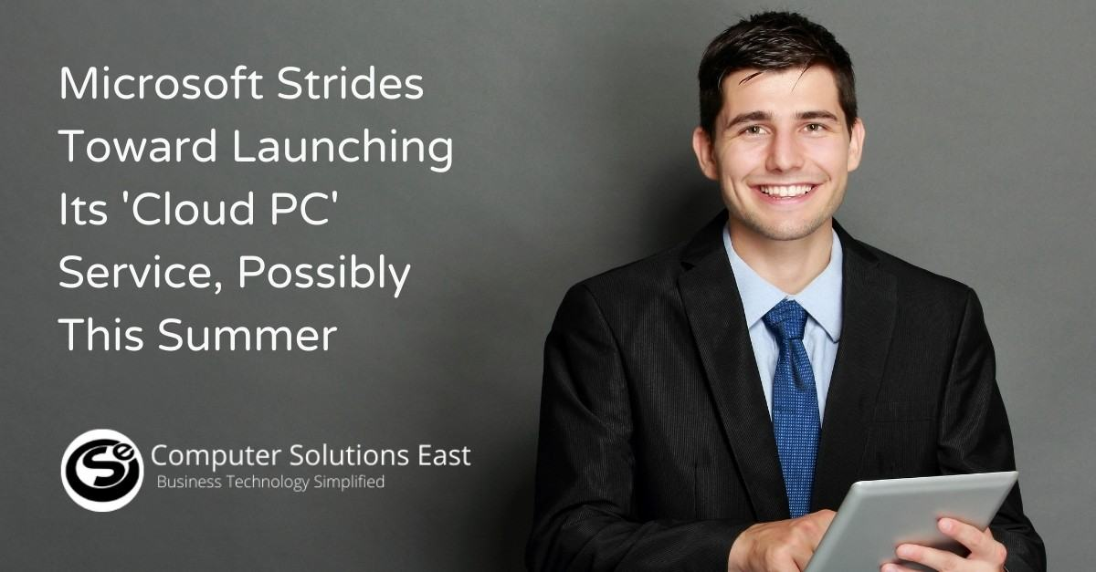 Microsoft Strides Toward Launching Its 'Cloud PC' Service, Possibly This Summer