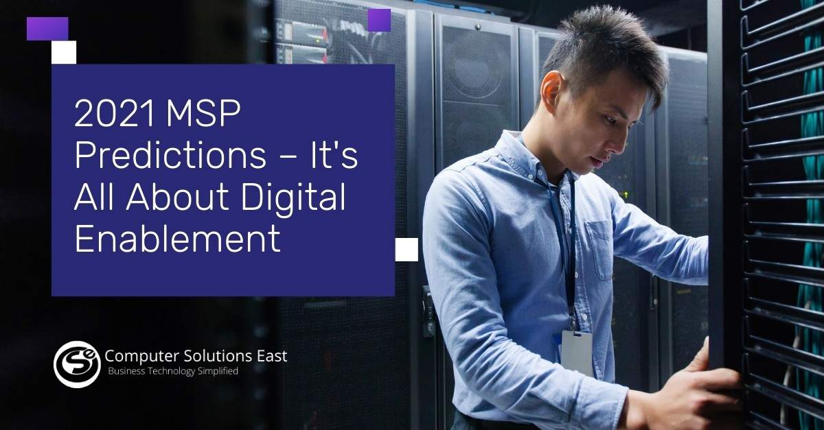 2021 MSP Predictions – It's All About Digital Enablement