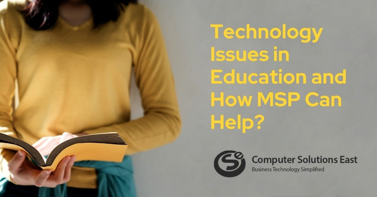 Technology Issues in Education and How MSP Can Help?