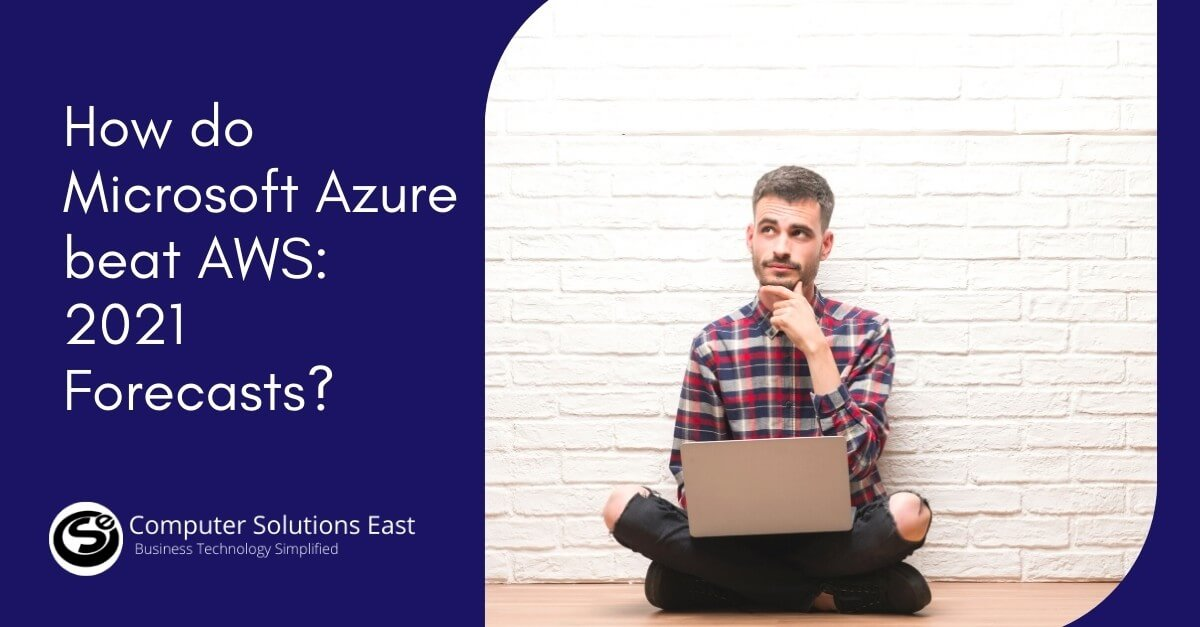 How do Microsoft Azure beat AWS: 2021 Forecasts?