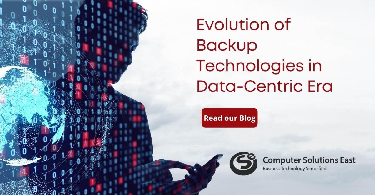 Evolution of Backup Technologies in Data-Centric Era