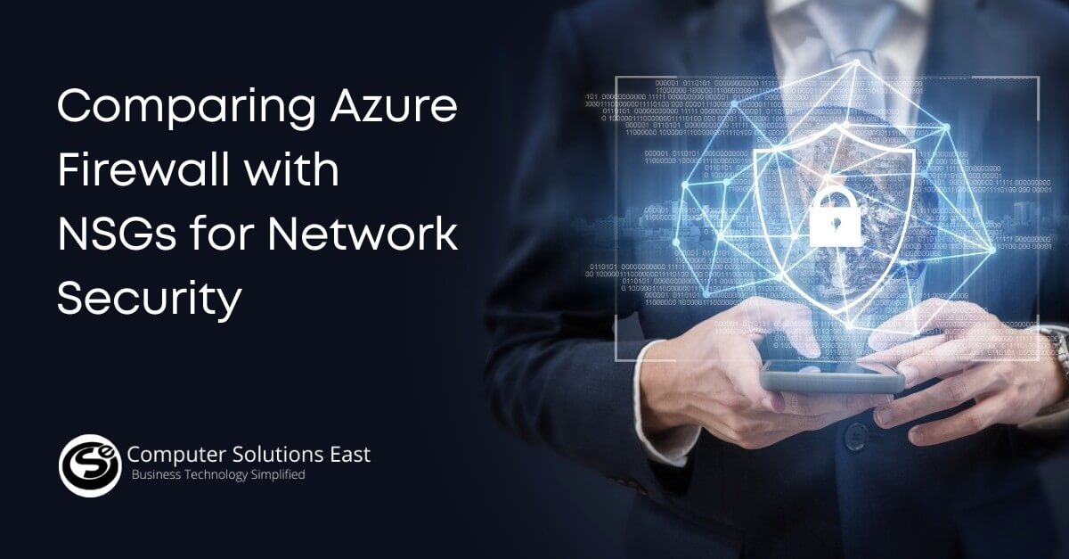 Comparing Azure Firewall with NSGs for Network Security