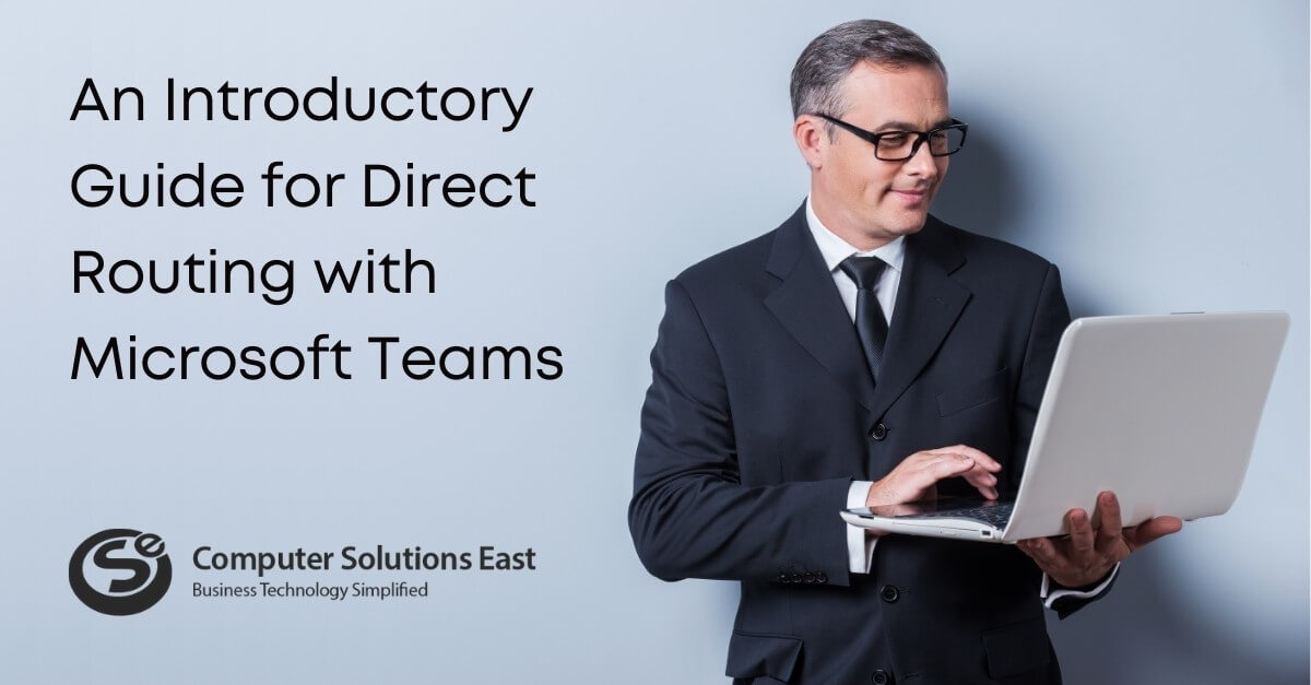 An Introductory Guide for Direct Routing with Microsoft Teams