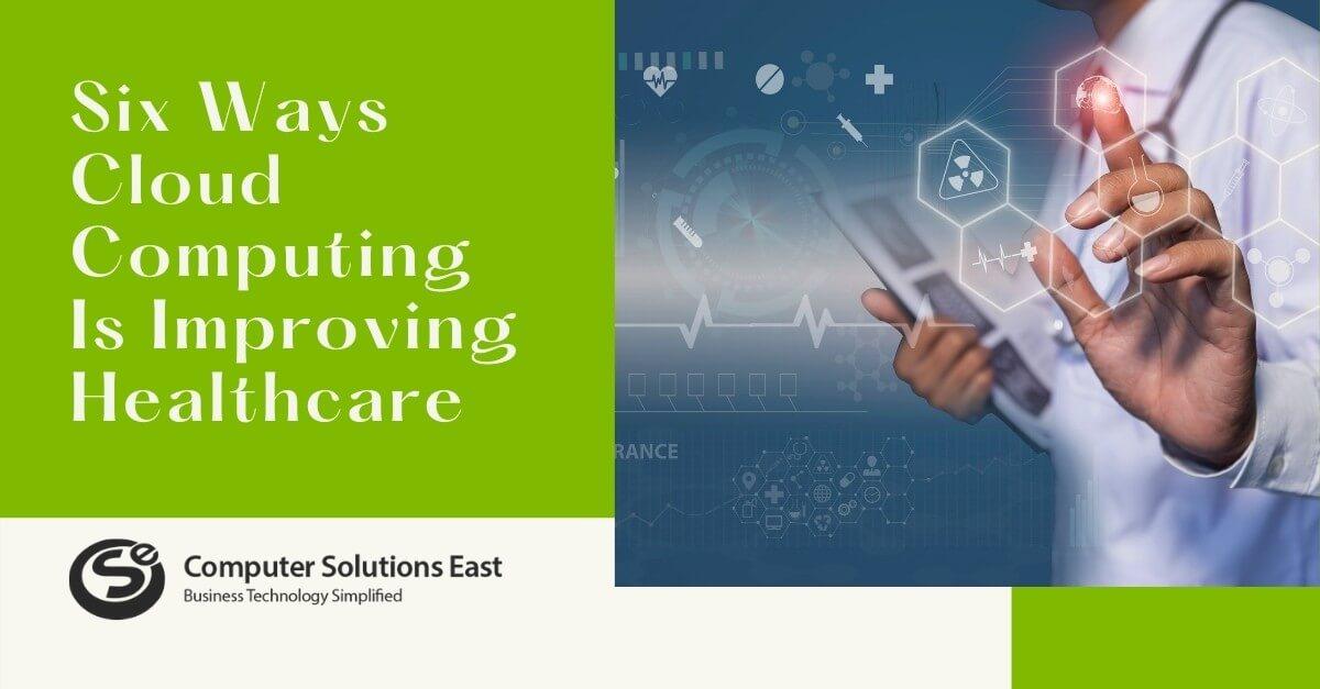 Six Ways Cloud Computing Is Improving Healthcare