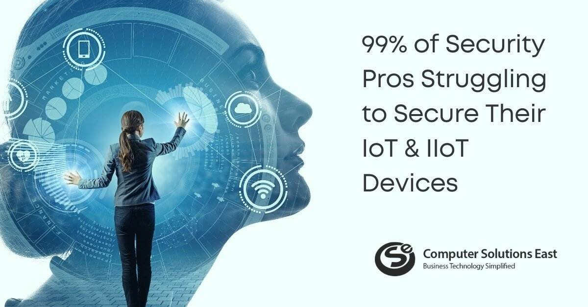 99% of Security Pros Struggling to Secure Their IoT & IIoT Devices