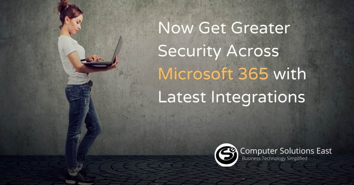 Now Get Greater Security Across Microsoft 365 with Latest Integrations