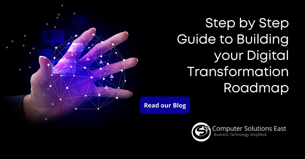 Step by Step Guide to Building your Digital Transformation Roadmap