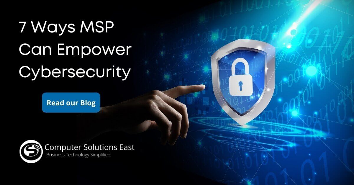 7 Ways MSP Can Empower Cybersecurity