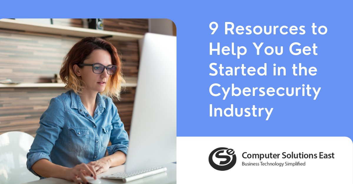 9 Resources to Help You Get Started in the Cybersecurity Industry