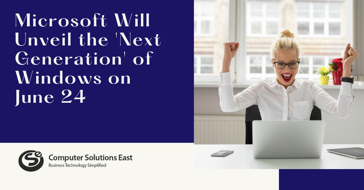 Microsoft Will Unveil the 'Next Generation' of Windows on June 24