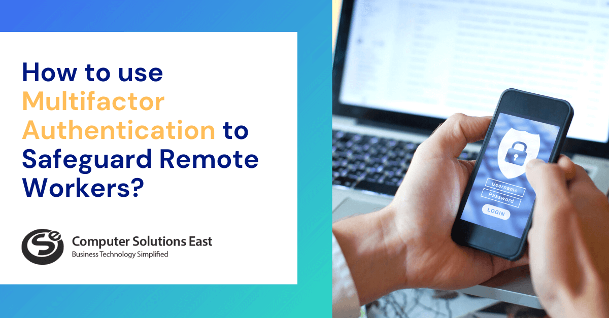 How to use Multifactor Authentication to Safeguard Remote Workers?
