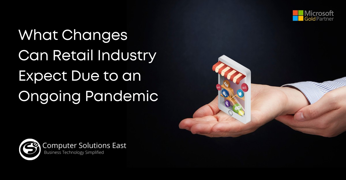 What Changes Can Retail Industry Expect Due to an Ongoing Pandemic