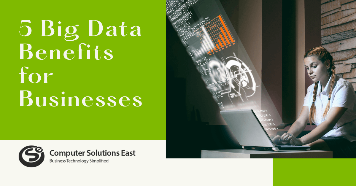 5 Big Data Benefits for Businesses