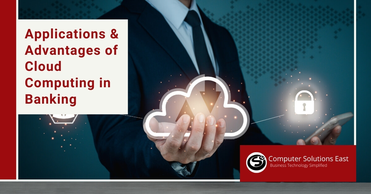 Applications and Advantages of Cloud Computing in Banking