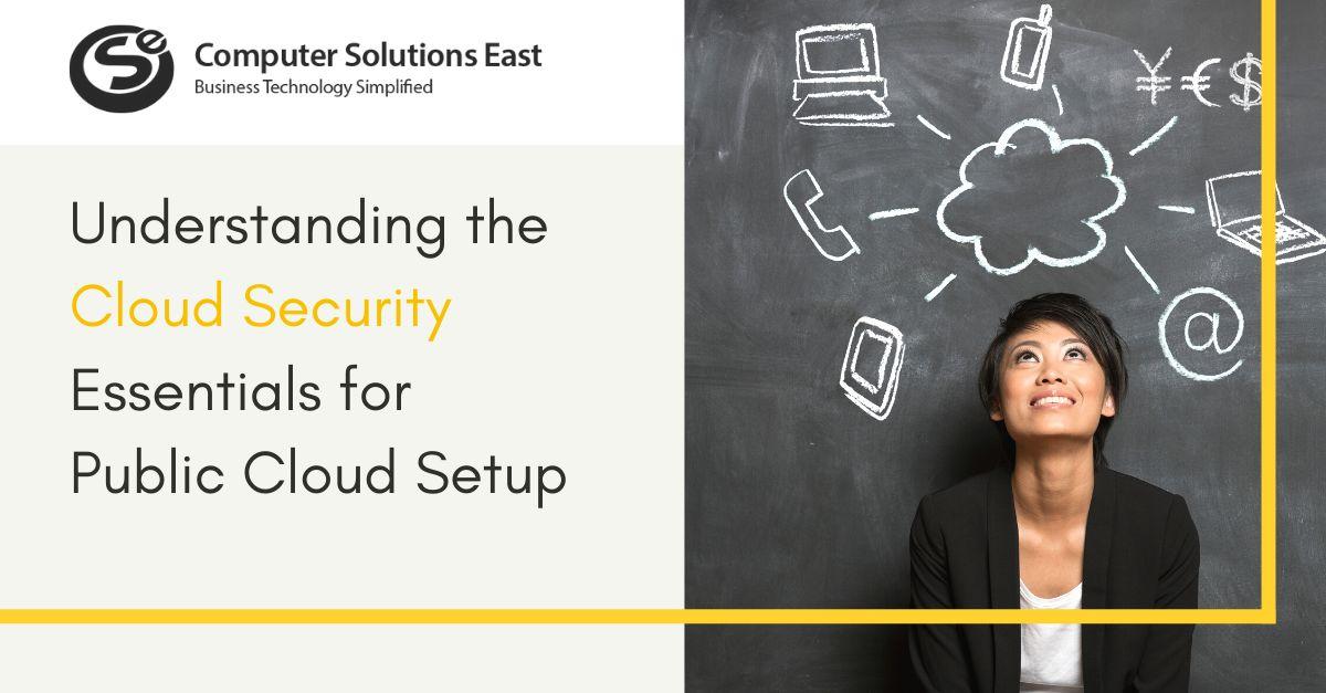 Understanding the Cloud Security Essentials for Public Cloud Setup