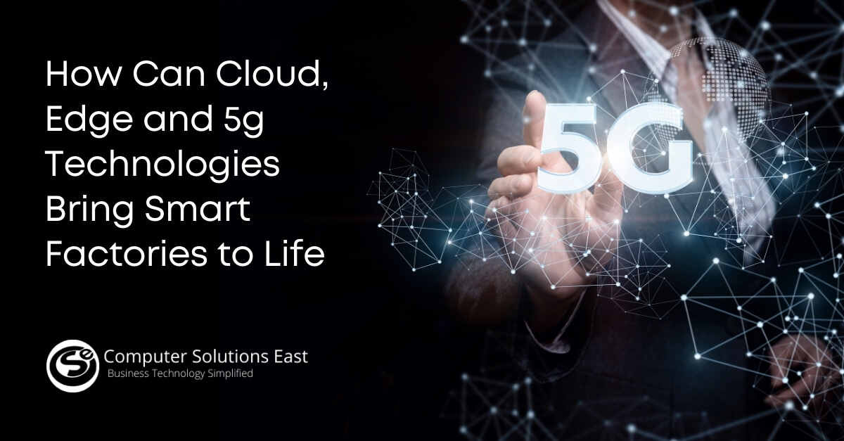 Making Industry 4.0: How Can Cloud, Edge and 5g Technologies Bring Smart Factories to Life
