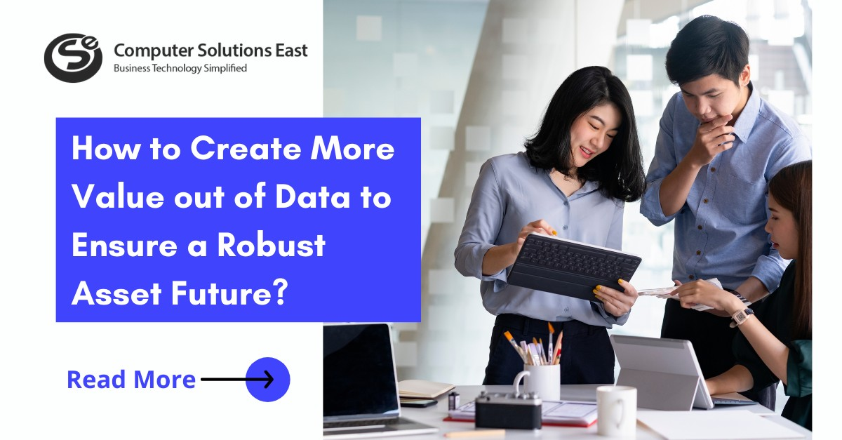 How to Create More Value out of Data to Ensure a Robust Asset Future?