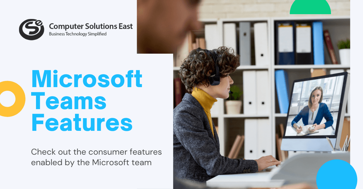 The Consumer Features Are Now Readily Available in the Microsoft Teams