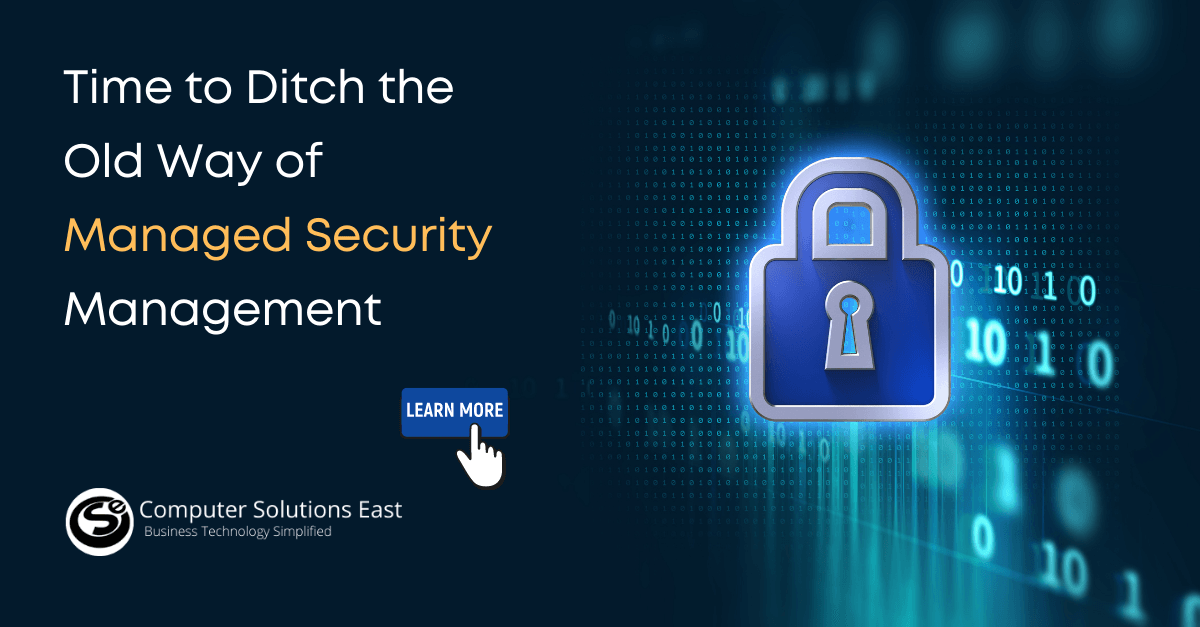 Time to Ditch the Old Way of Managed Security Management
