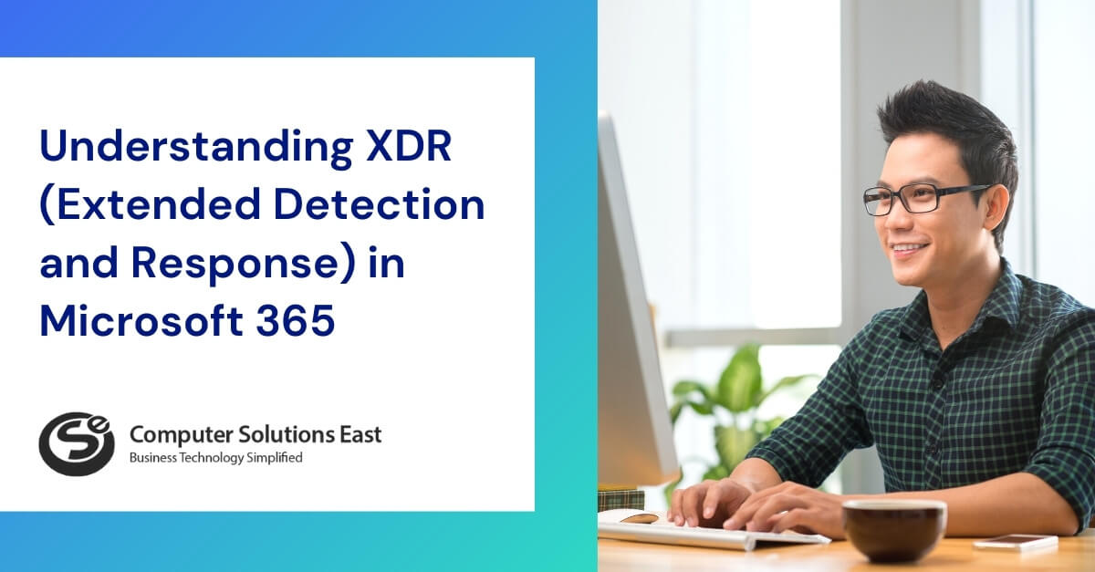 Understanding XDR (Extended Detection and Response) in Microsoft 365