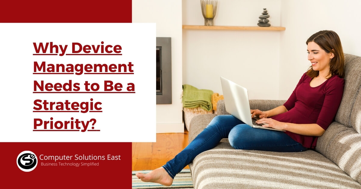 Why Device Management Needs to Be a Strategic Priority?