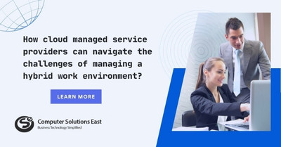 How a hybrid cloud managed service provider can navigate the challenges of managing a hybrid work environment successfully?
